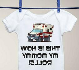 Ambulance Driver EMT Design This is How My Mommy Rolls Baby
