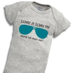 My Uncle Is Single Onesies Baby Gift Funny Cute Boy Girl Clo